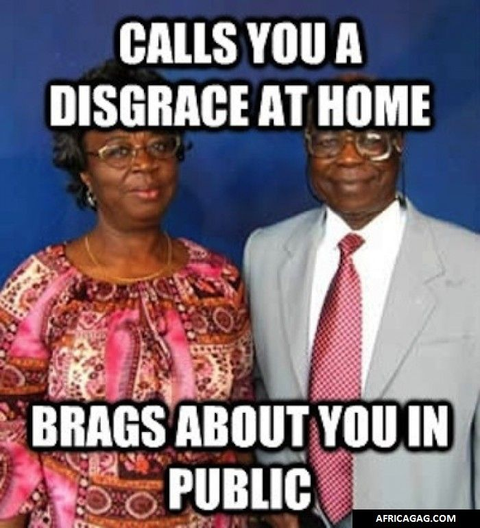 African parents be like | Parents be like, African memes, African ...