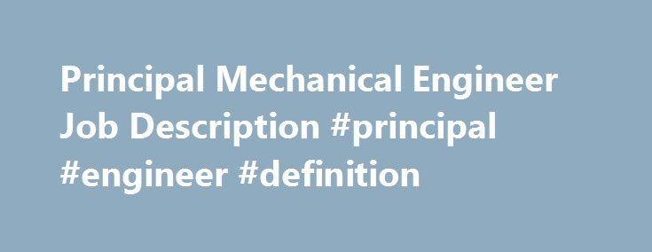 Principal Mechanical Engineer Job Description #principal #engineer - mechanical engineering job description