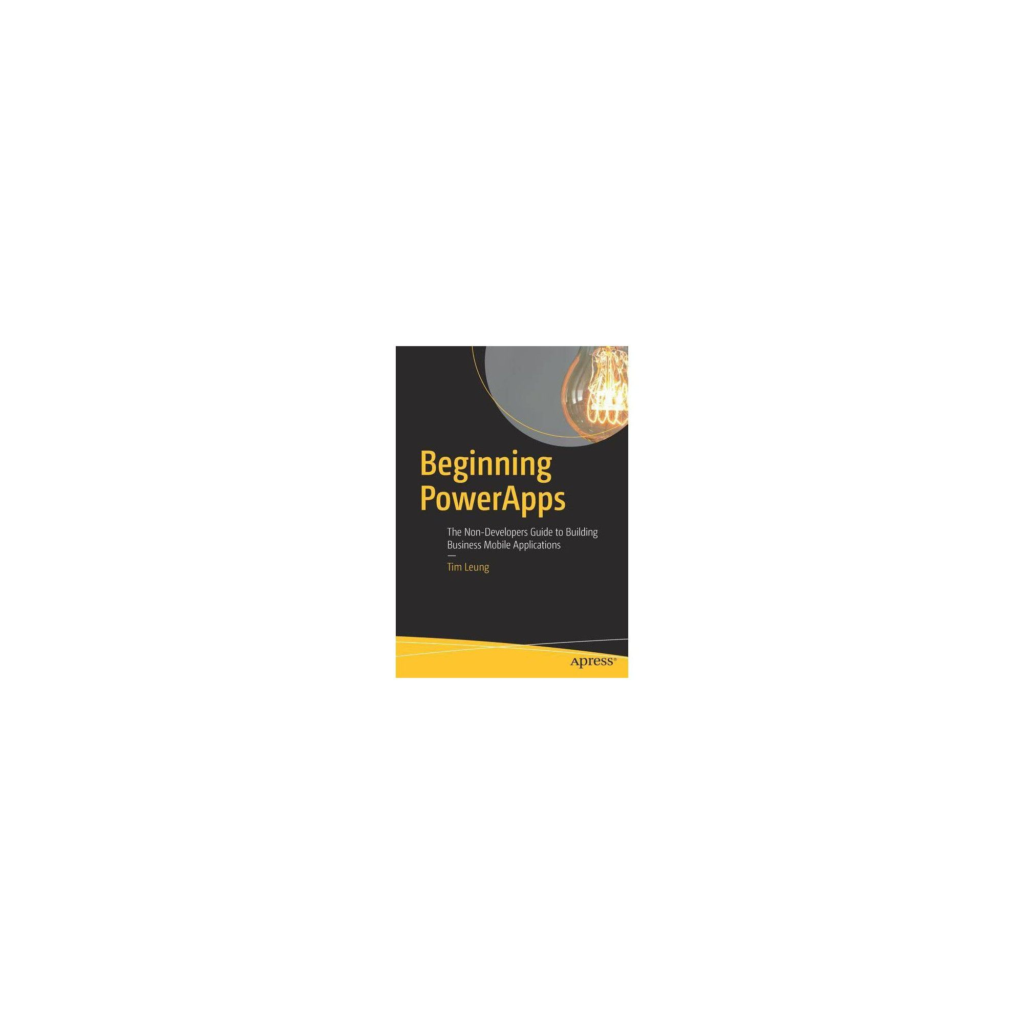 Beginning Powerapps - by Tim Leung (Paperback) | Products in