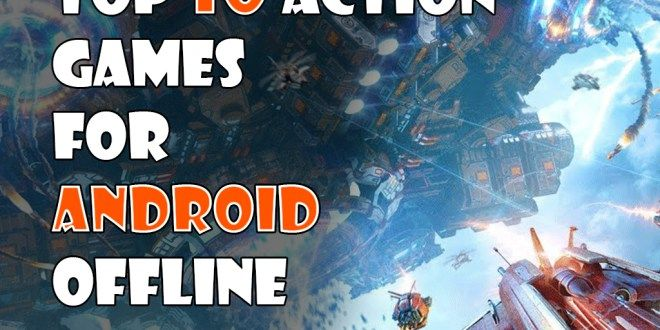 New Action games for Android offline [MUST CHECK]