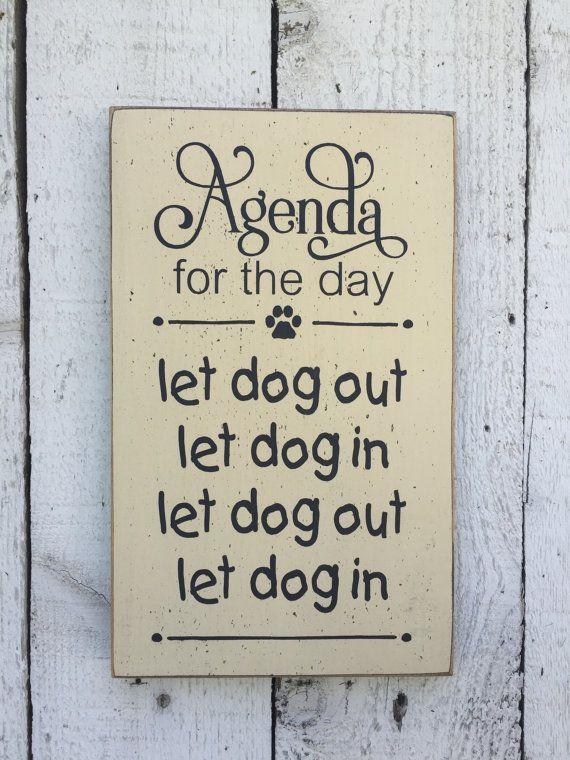 "Sign for dog / dogs owner, Let dog in Let dog out, 7"" x 12"" wood sign, funny pet saying, dog lover, gift for dog owner, dog saying wood sign"