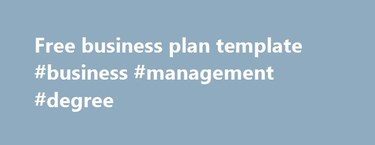Free business plan template #business #management #degree   - free business plan template