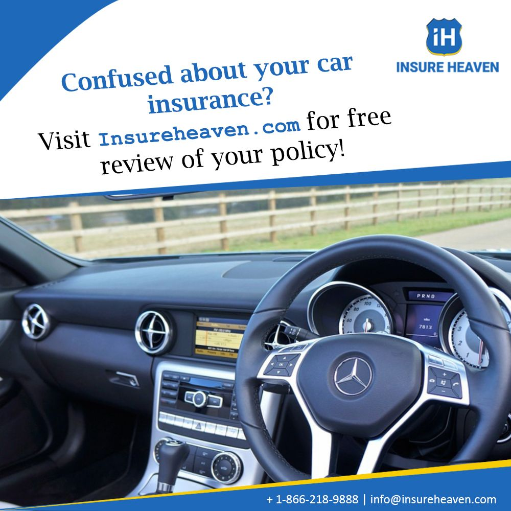 Confused About Your Car Insurance Visit Insureheaven Com For