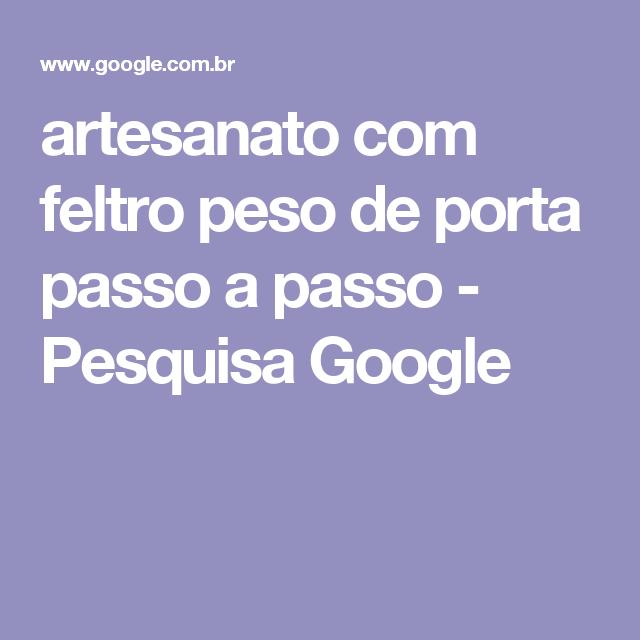 artesanato com feltro peso de porta passo a passo - Pesquisa Google