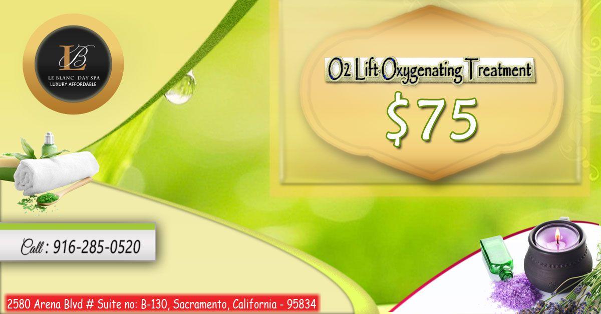 O2 LIFT Oxygenating Treatment 50 mins $75 Book Now!! Call: 916-285 ...