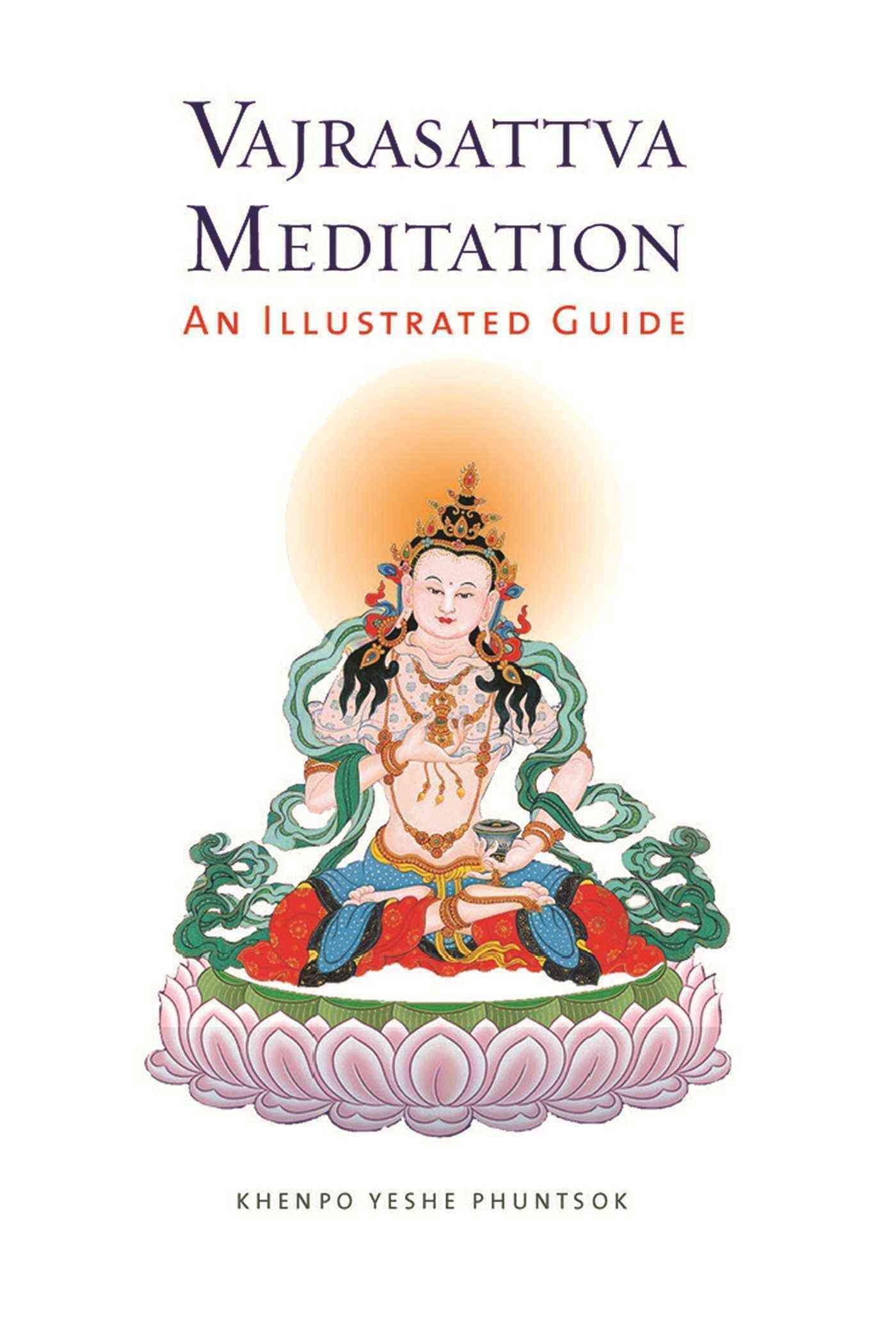 Vajrasattva meditation an illustrated guide buddhism pinterest explore tibetan buddhism buddha and more nvjuhfo Images