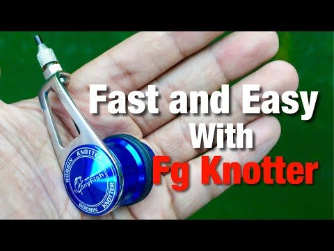 154a24b0 How to use FG Knotter - Easy and perfect Fg knot - YouTube | Fishing ...