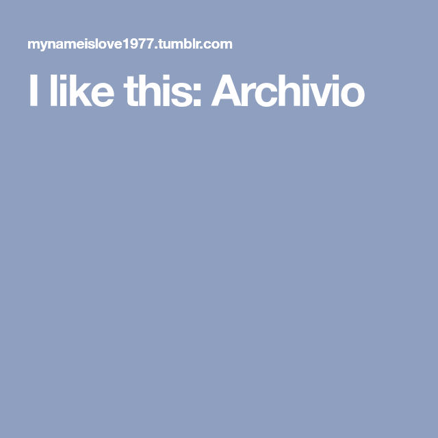 I like this: Archivio