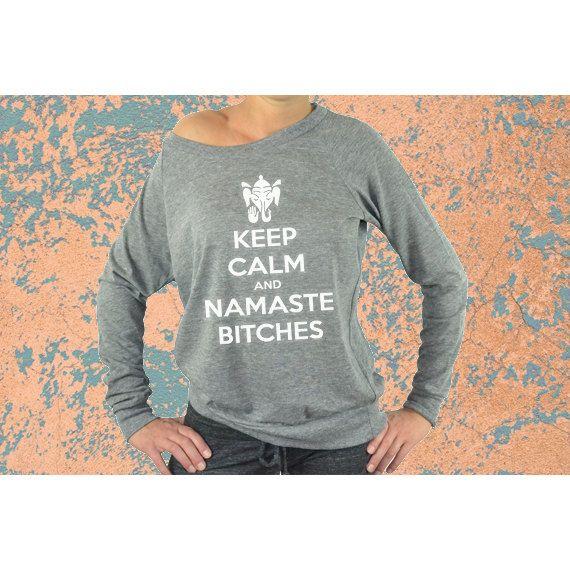 Cute & Unique Yoga Wear. Keep Calm and Namaste Bitches. Yoga Long Sleeve Shirt. Eco Friendly Clothing. Gift For Yoga Lover. Meditation Shirt