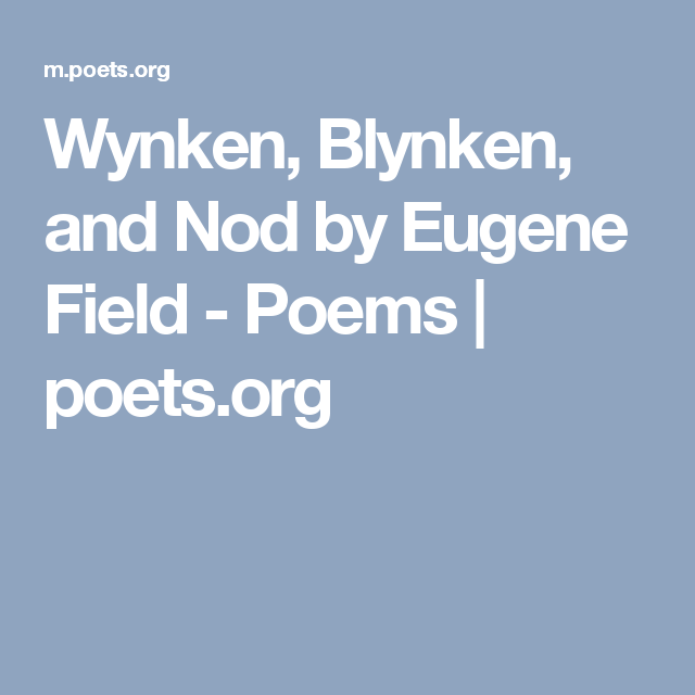 Wynken Blynken And Nod By Eugene Field Poems Poets Org Poems Eugene Field Books