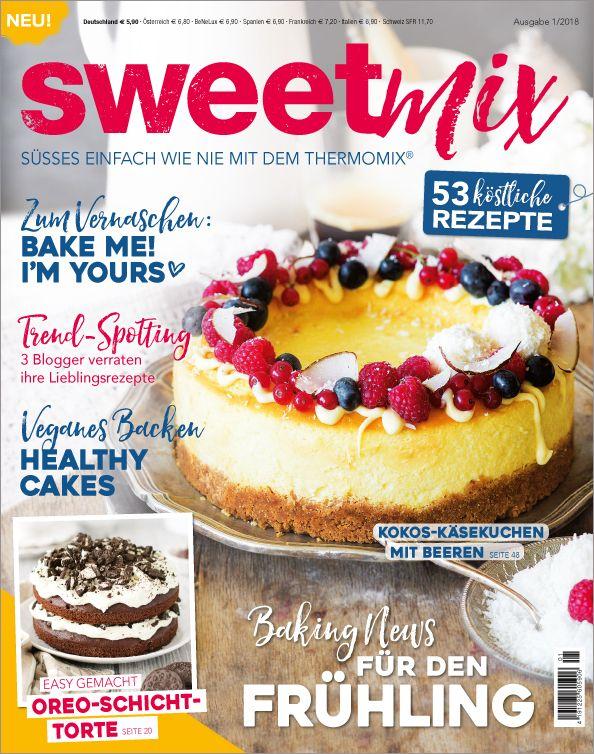 Sweetmix Nr 1/18 - 53 Rezepte für Küchenmaschinen mit Kochfunktion