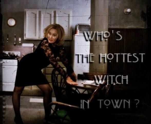 Who S The Hottest Witch In Town Personally I Didn T Get That