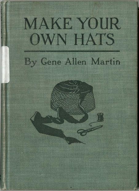 martin gene allen mrs make your own hats 1921 free online