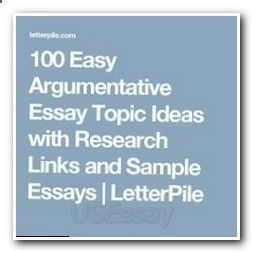 argumentative essay topic ideas