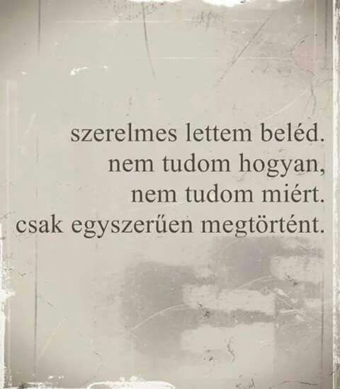 szerelmes lettem beléd idézetek Pin by Tollarliahanna on Quotes/Cute pictures | Life quotes, Love