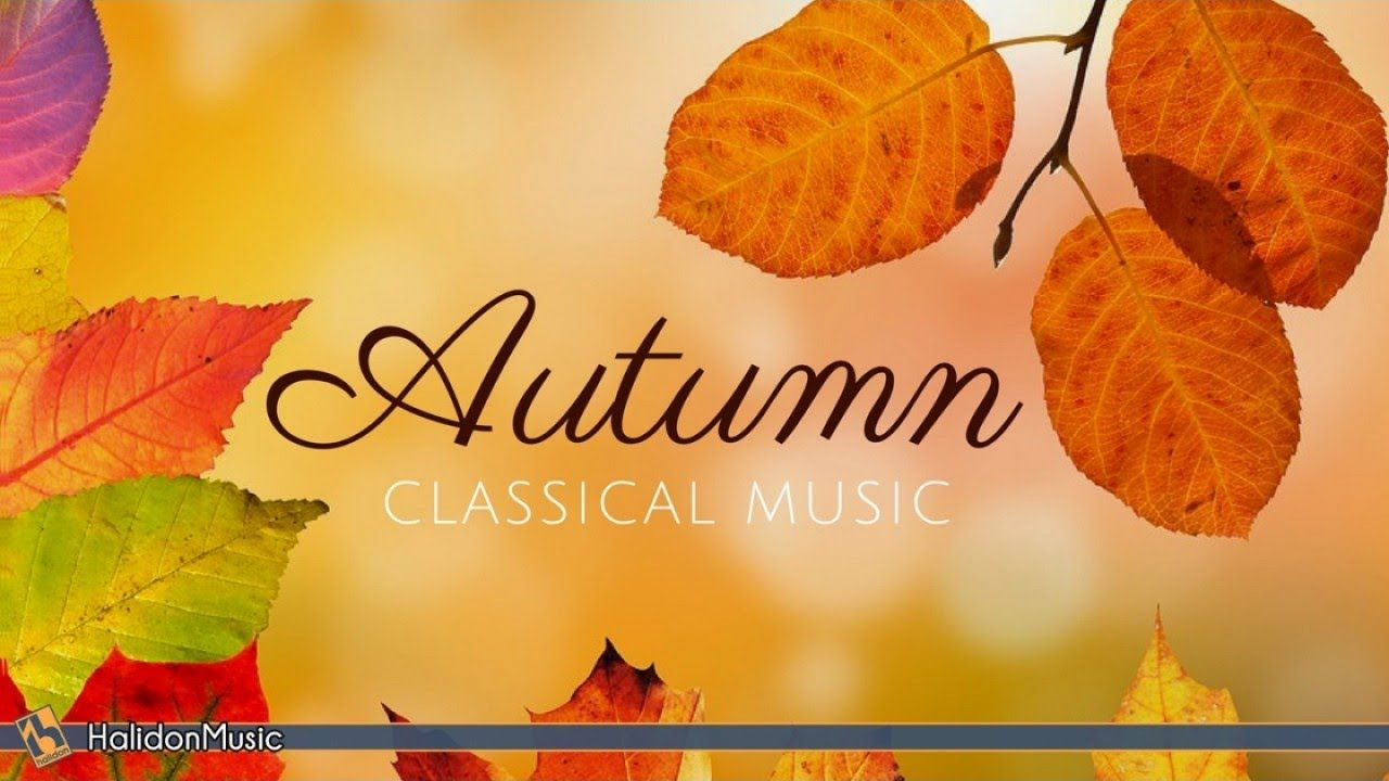 Classical Music For Autumn Youtube Fall Music Halloween Music Classical Music
