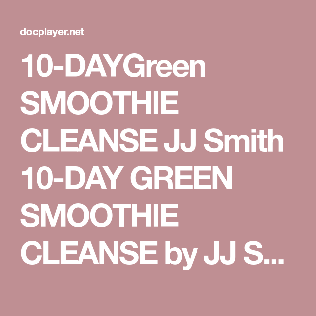 10-DAYGreen SMOOTHIE CLEANSE JJ Smith 10-DAY GREEN
