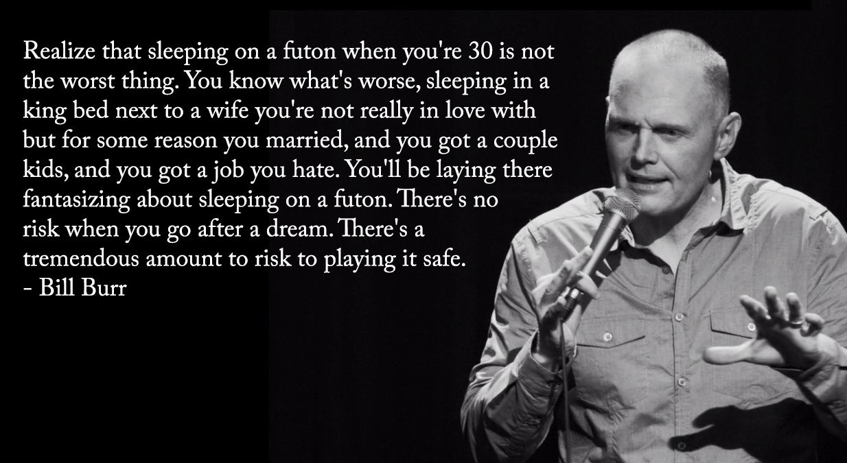 Image Bill Burr On Playing It Safe Comedy Quotes Bill Burr Best Quotes