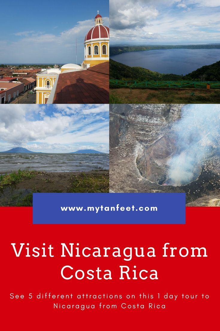 Nicaragua Tour From Costa Rica See Nicaragua In One Day Living In Costa Rica Nicaragua Travel Costa Rica Travel