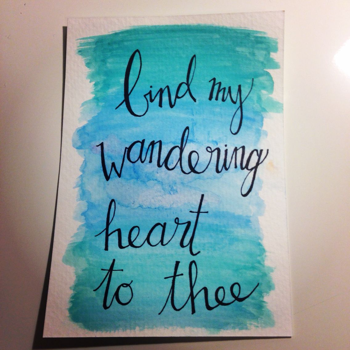 Bind my wandering heart to Thee // watercolor & hand