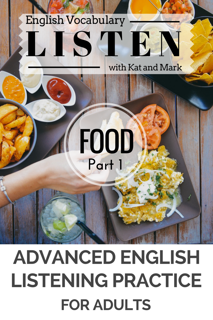 Food Vocabulary, Advanced English for Adults  Use Listening