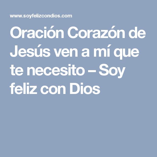 Oración Corazón de Jesús ven a mí que te necesito – Soy feliz con Dios