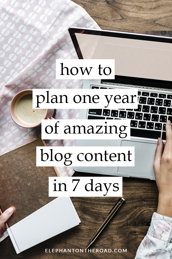 How To Plan One Year Of Amazing Blog Content In 7 Days. Blogging Tips. Organization. Blog Tips For Beginners. Elephant on the Road. #blog