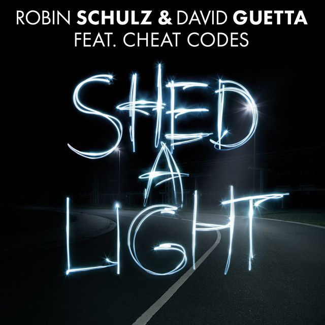 Shed A Light Feat Cheat Codes A Song By Robin Schulz David Guetta Cheat Codes On Spotify David Guetta Songs Cheating