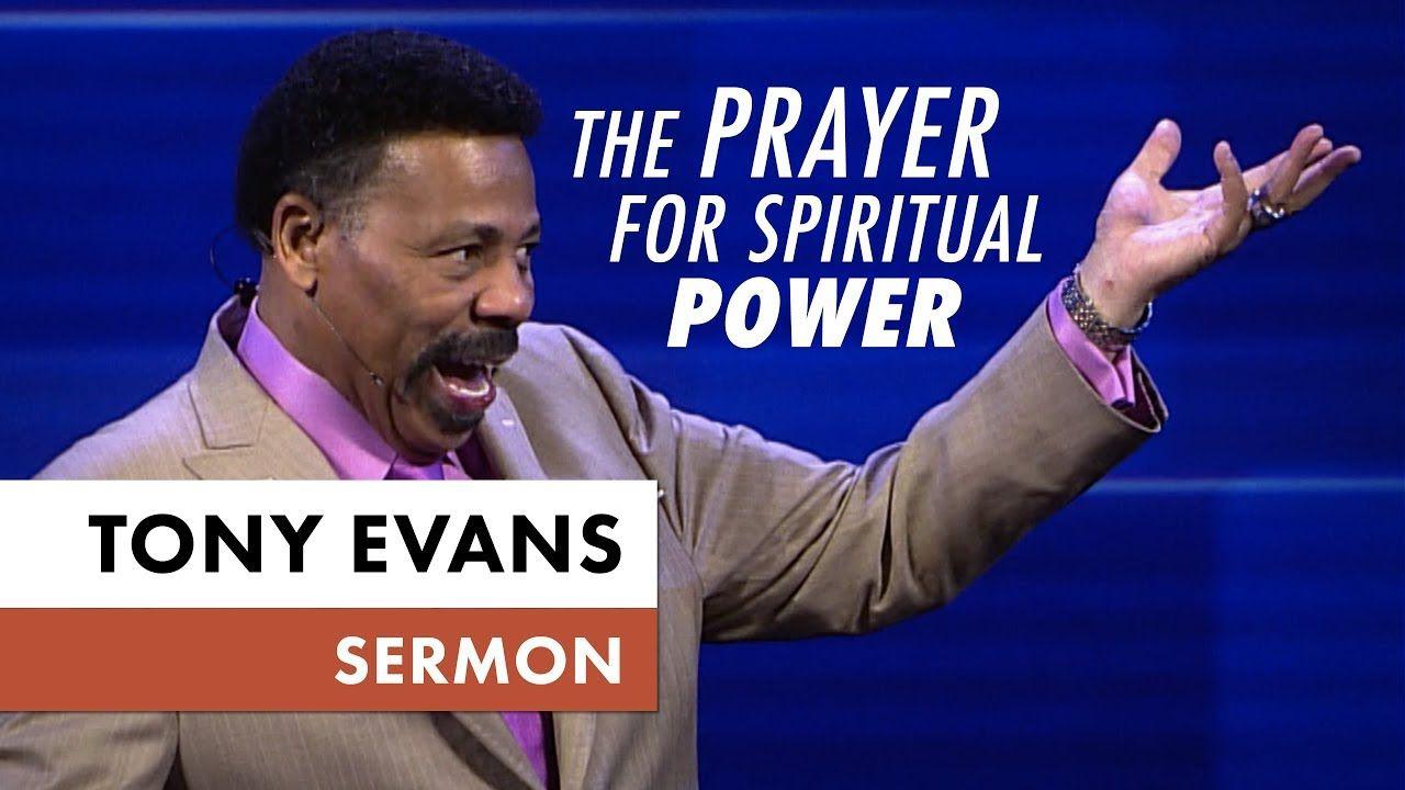 The Prayer for Spiritual Power - Tony Evans Sermon