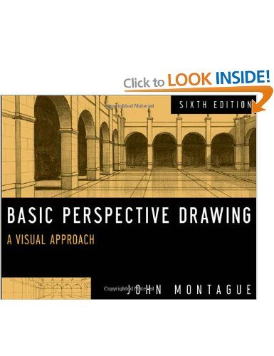 Basic Perspective Drawing: A Visual Approach: Amazon.co.uk: John Montague: Books