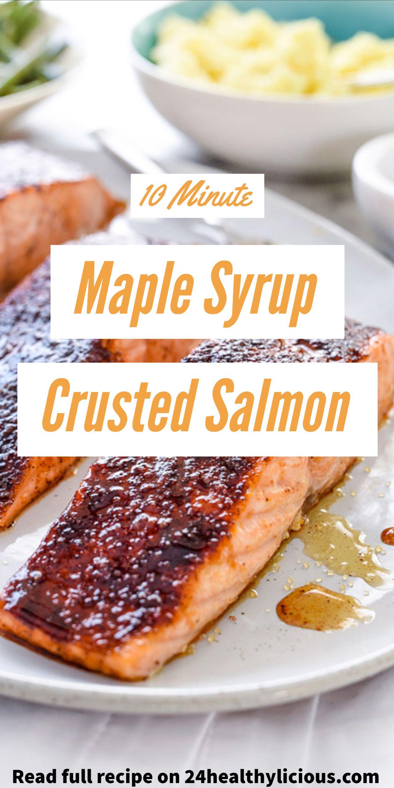 10-Minute Maple Syrup Crusted Salmon Recipe  #salmonrecipes