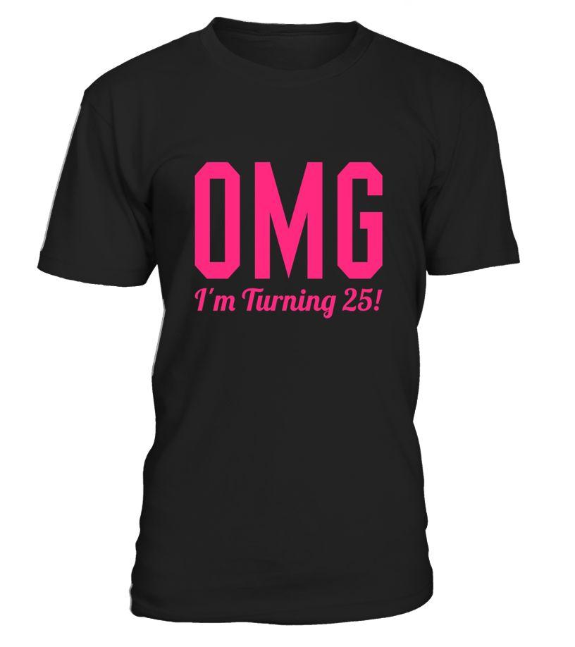 25th Birthday Gift Tshirt Omg I M Turning 25 Pink  Fitted   Funny Birthday T-shirt, Best Birthday T-shirt