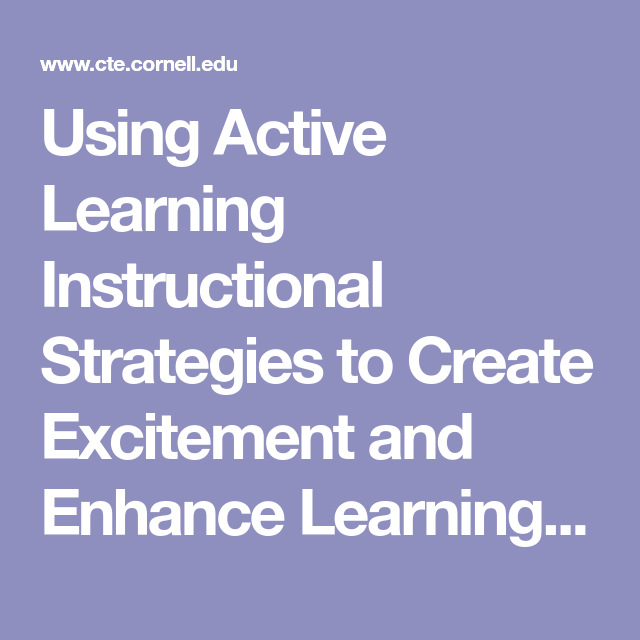 Using Active Learning Instructional Strategies To Create Excitement