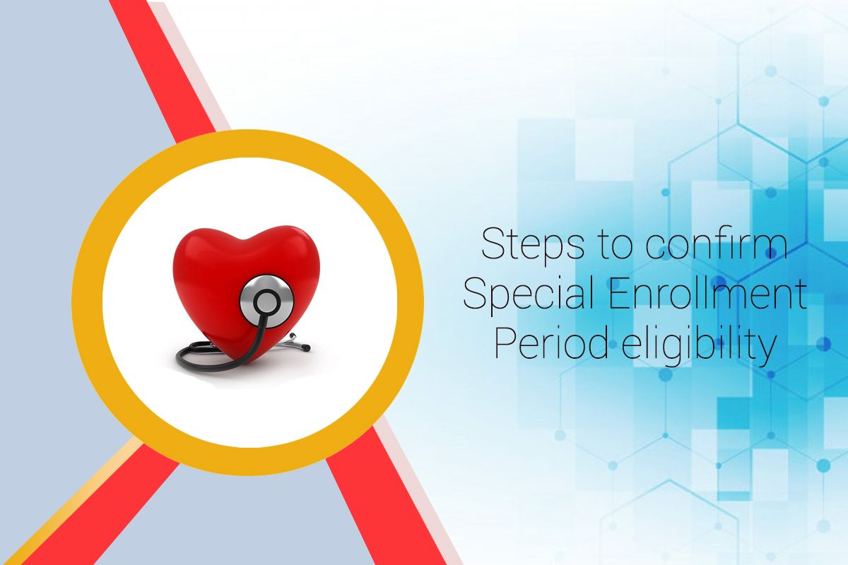 Steps To Confirm Special Enrollment Period Eligibility Health