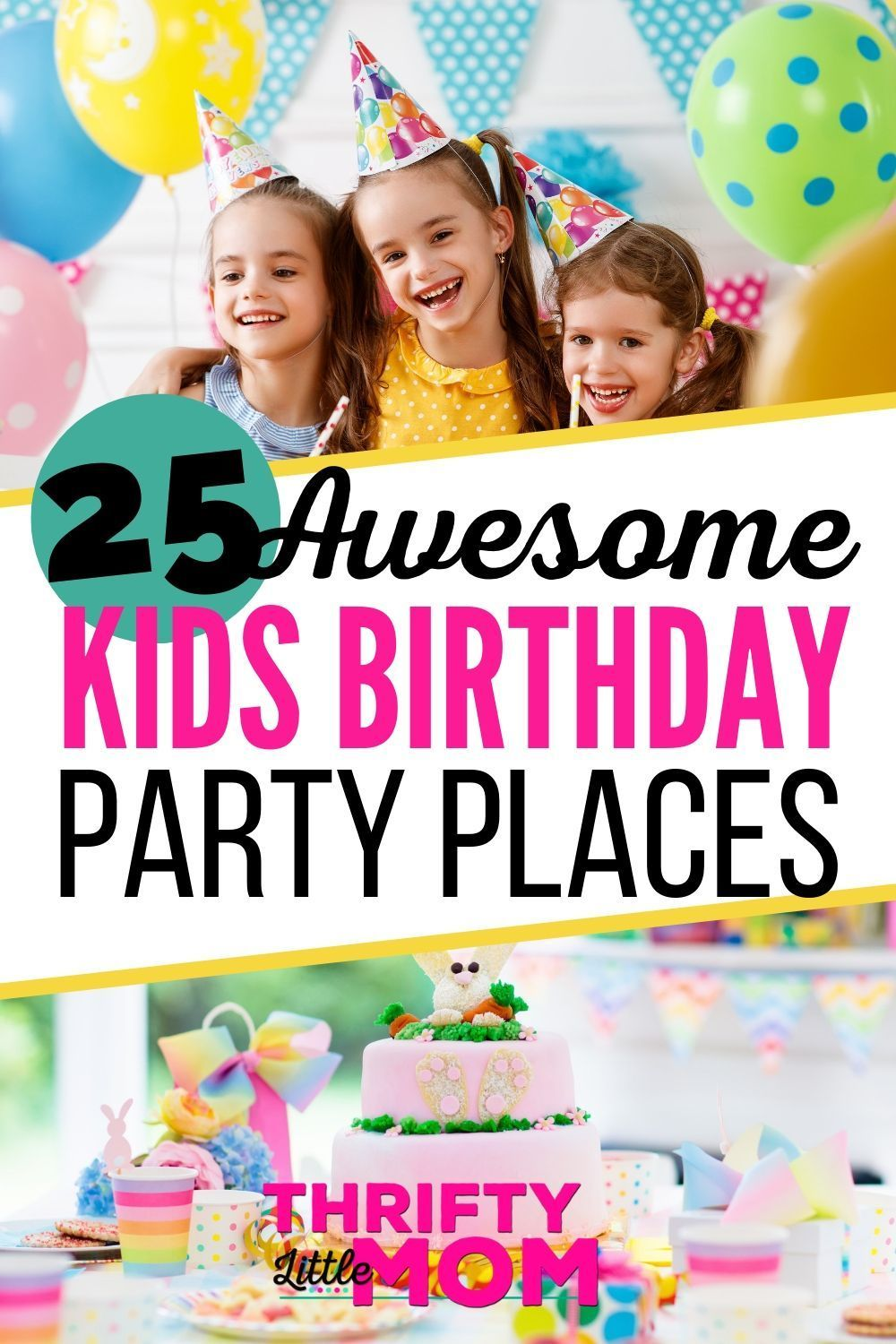 Birthday Party Places 25 That Your Kids Will Love With Images