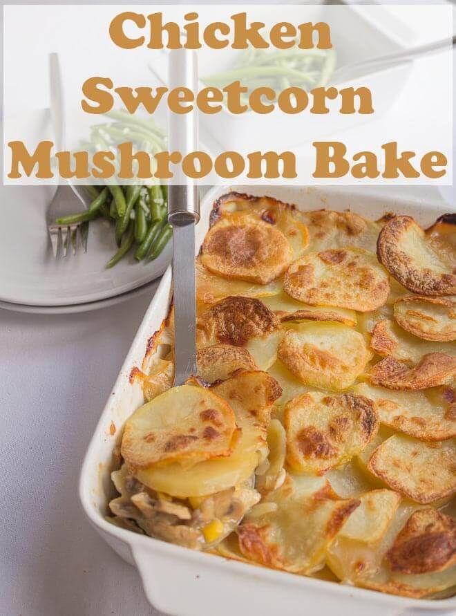 Chicken Sweetcorn and Mushroom Bake images