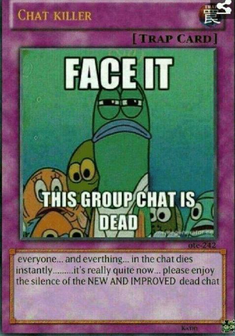 Dead Chat Meme Funny Yugioh Cards Really Funny Memes Pokemon Card Memes
