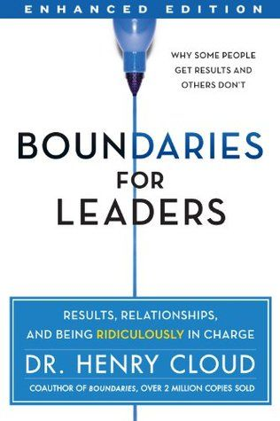Boundaries for Leaders (Enhanced Edition): Results, Relationships, and Being Ridiculously In Charge