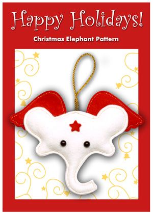 Free Sewing Pattern, christmas decoration. Cute elephant ornament ...