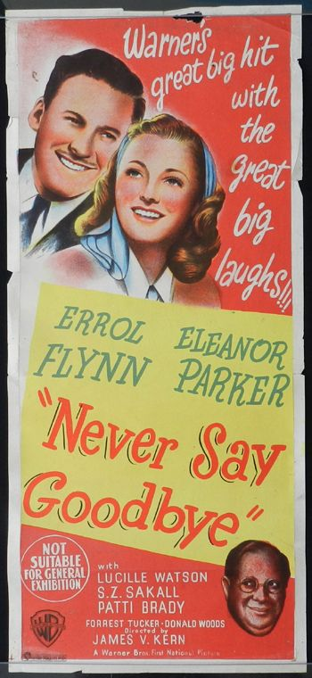 Never Say Goodbye (1946) Hilarious movie!!! Loved all of it! Just got  better and better every minute! | Movie posters, Old movie posters, Movie  posters vintage