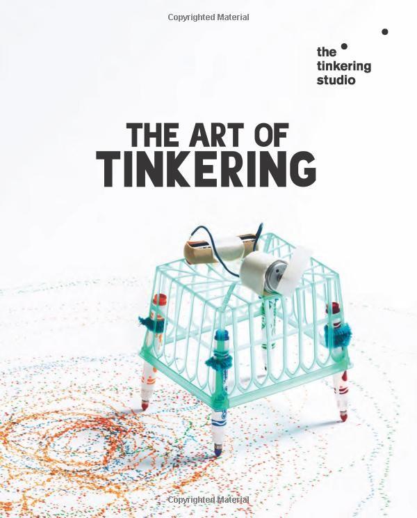 The Art of Tinkering: Amazon.de: Karen Wilkinson, Mike Petrich: Fremdsprachige Bücher