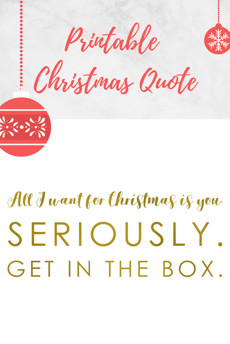 Printable Christmas Quote Get In The Box White Christmas Quotes Christmas Quotes Funny Christmas Present For Your Boyfriend