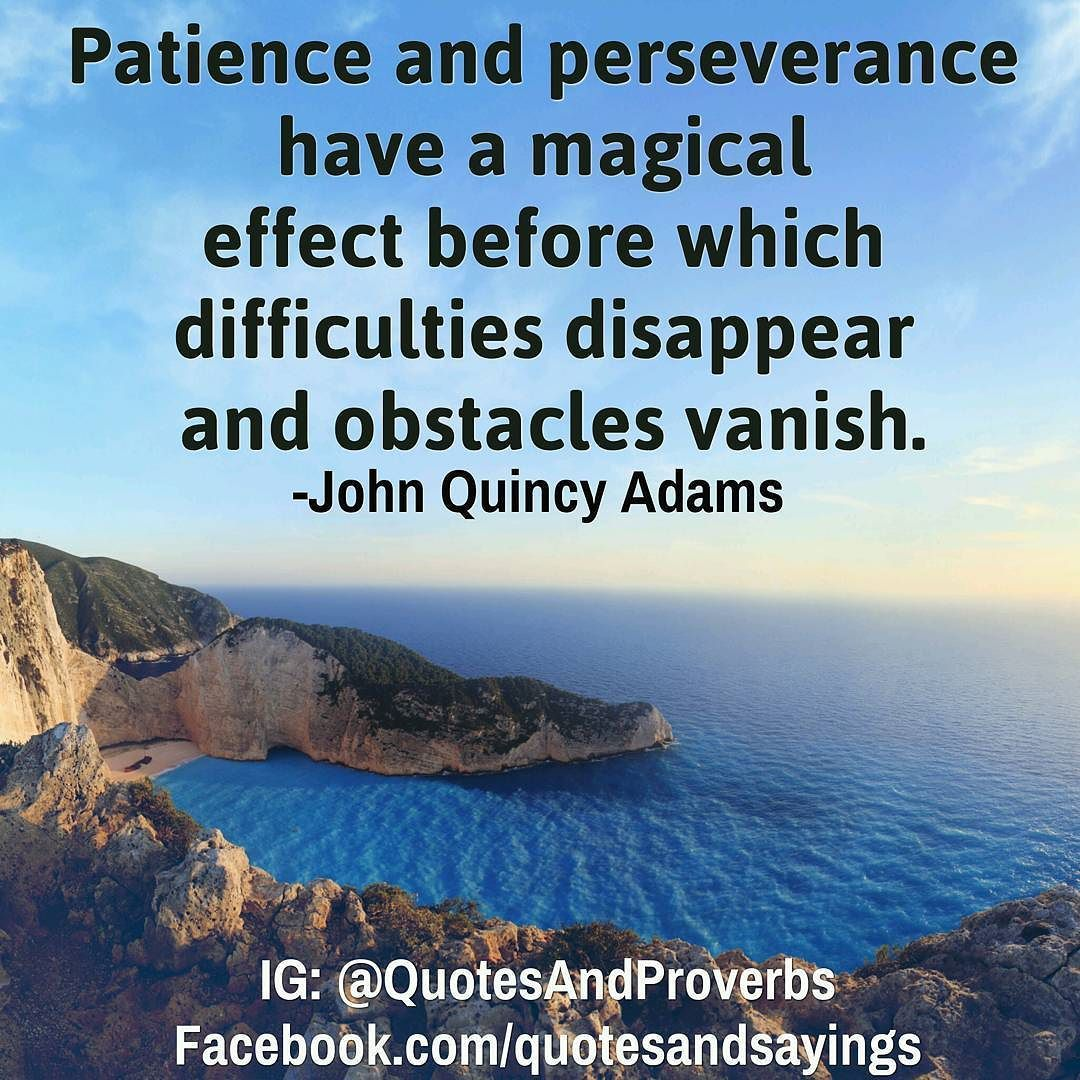 Inspirational Quotes On Pinterest: Patience And Perseverance Have A Magical Effect Before