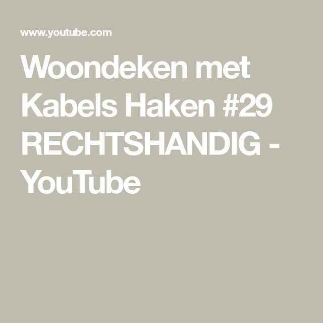 Woondeken Met Kabels Haken 29 Rechtshandig Youtube Make
