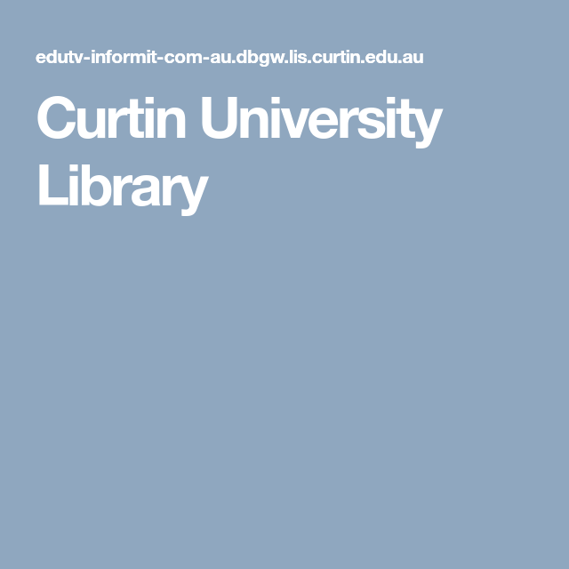 Curtin University Library Curtin University Information And Communications Technology University