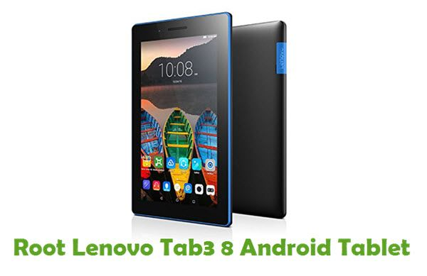 How To Root Lenovo Tab3 8 Android Tablet | Technology