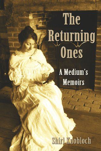 How do ghosts sound a mediums ears memoirs paranormal and books have you ever wondered what goes on daily in the mind of a mediumthe returning onesmdasha mediumrsquos memoirsrdquo by shirl knobloch opens up that fandeluxe Image collections
