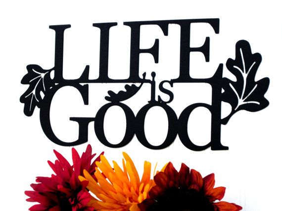 Life is Good Metal Wall Art - Door Signs, Wall Quotes, Wall Plaques ...