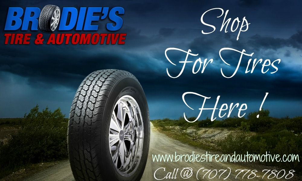 Online Tire Sales >> Looking For Automotive Tire Sales In Sonoma County Brodie S