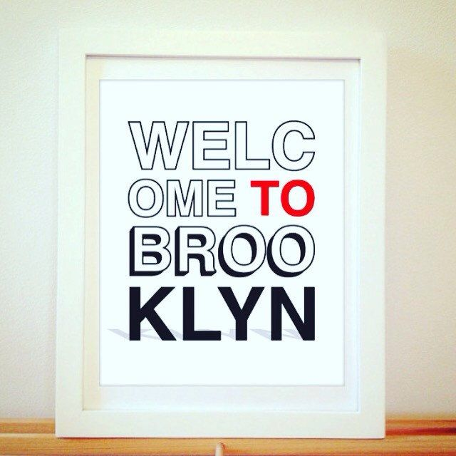 Welcome to Brooklyn typography print now in the shop! ( also available in any city )